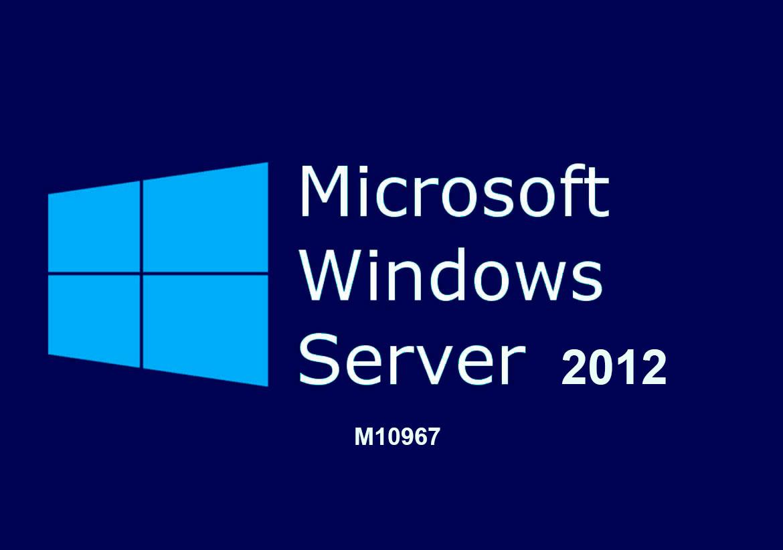 М10967: Основы инфраструктуры Windows Server 2012