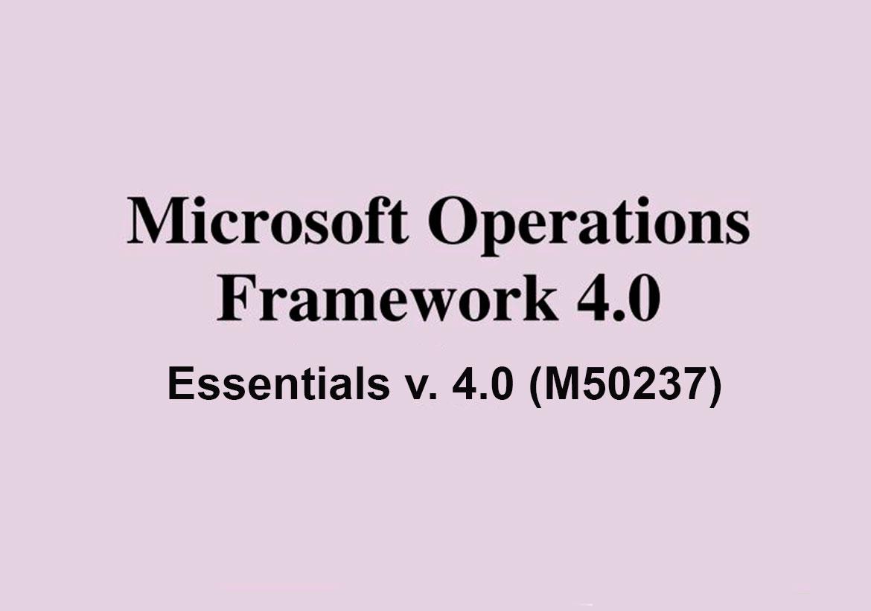 Microsoft Operations Framework Essentials v. 4.0 (M50237)