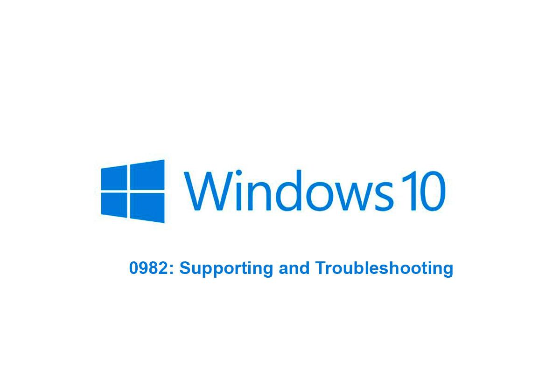 Поддержка и устранение неполадок Windows 10 (10982: Supporting and Troubleshooting Windows 10)
