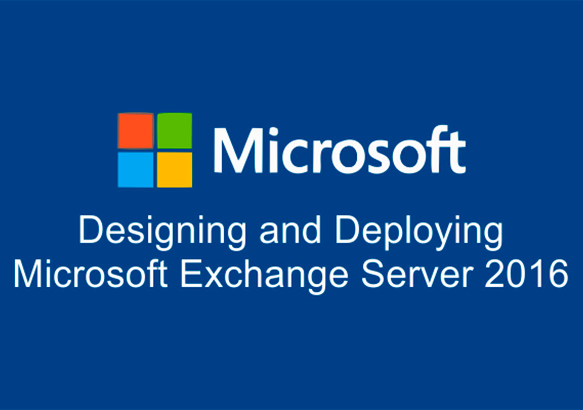 Планирование и развертывание Microsoft Exchange Server 2016. Designing and Deploying Microsoft Exchange Server 2016. (M20345-2)