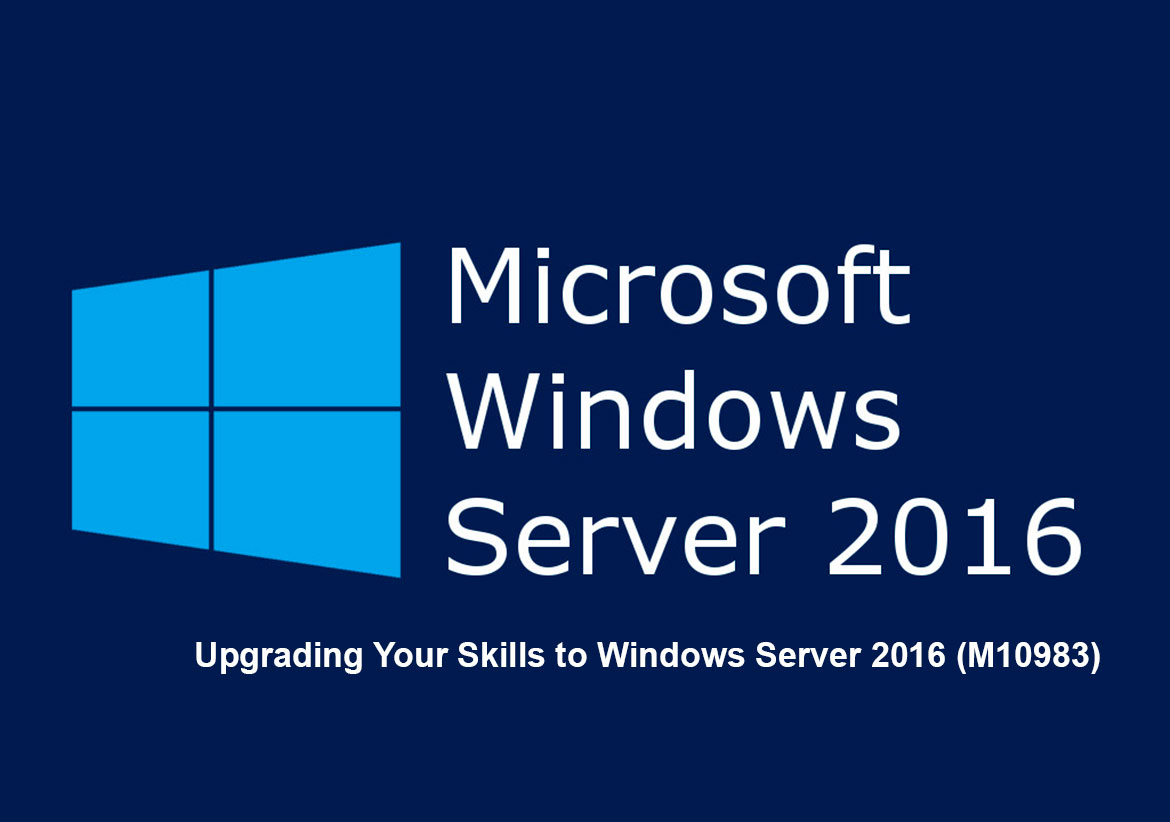 Повышение квалификации до Windows Server 2016. Upgrading Your Skills to Windows Server 2016 (M10983)